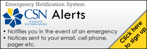 CSN Emergency Notification System Alerts. Notifies you in the event of an emergency. Notices sent to your email, cell phone, pager, etc. Click here to sign up.